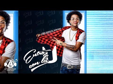 Liro Shaq El Sofoke - Entro Con La U (Prod By B-ONE)