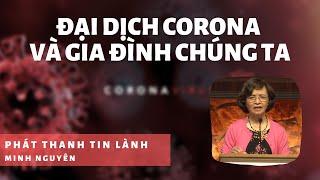 ĐẠI DỊCH CORONA VÀ GIA ĐÌNH CHÚNG TA - Phát Thanh Tin Lành
