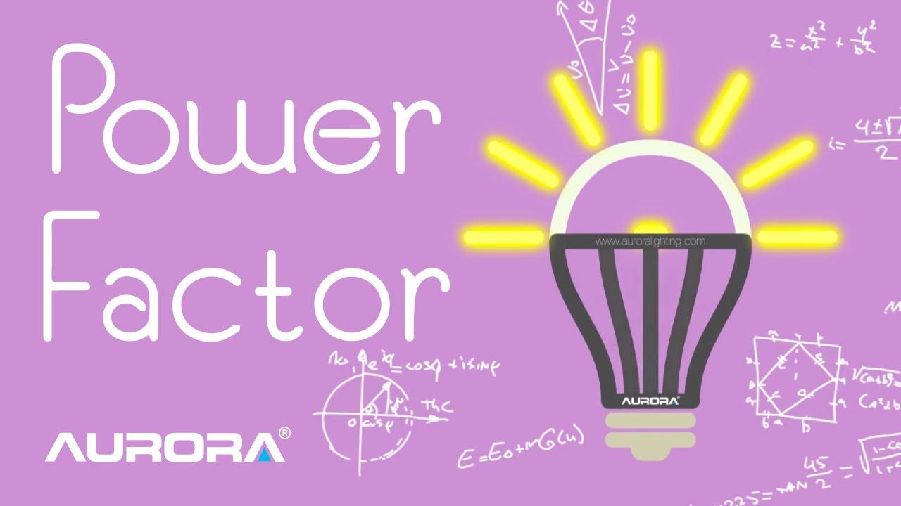 Power Factor - Aurora Lighting Presents