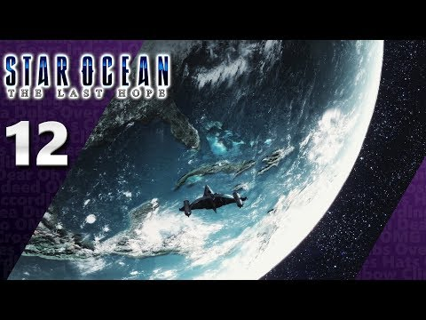 Star Ocean: The Last Hope (PS4, Let's Play) | Arrival At... Earth!? | Part 12, 'Kay.