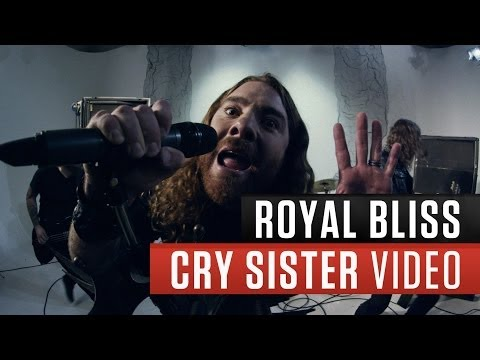 """Royal Bliss - """"Cry Sister"""" Official Music Video"""
