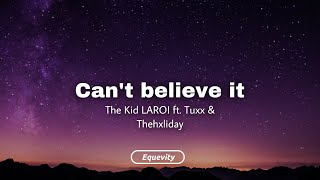 The Kid LAROI - Can't Believe It ft. Thehxliday x Tuxx (Lyrics) | Sippin' Hennessy
