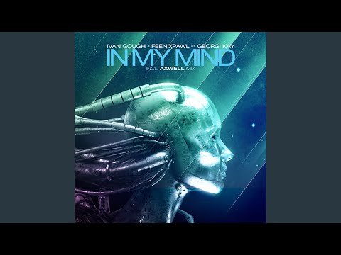 In My Mind (feat. Georgi Kay) (Axwell Mix II)
