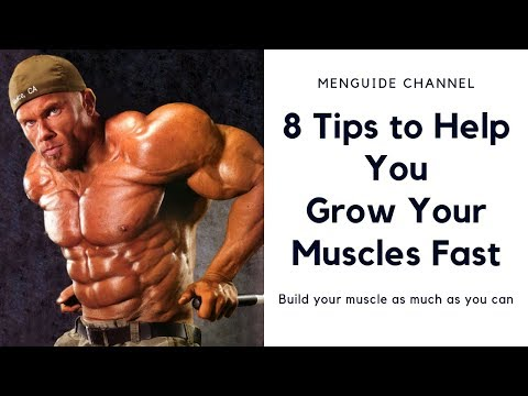 8 Tips to Help You Grow Your Muscles Fast