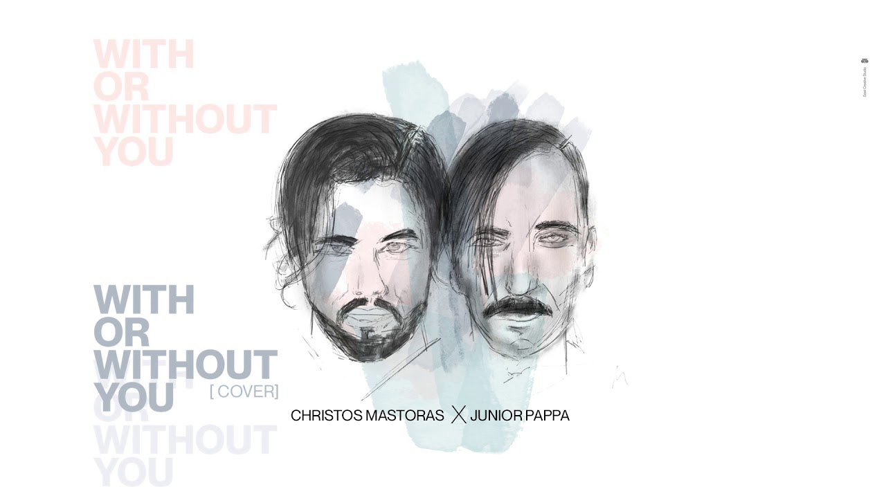 Junior Pappa feat. Christos Mastoras - With or Without you