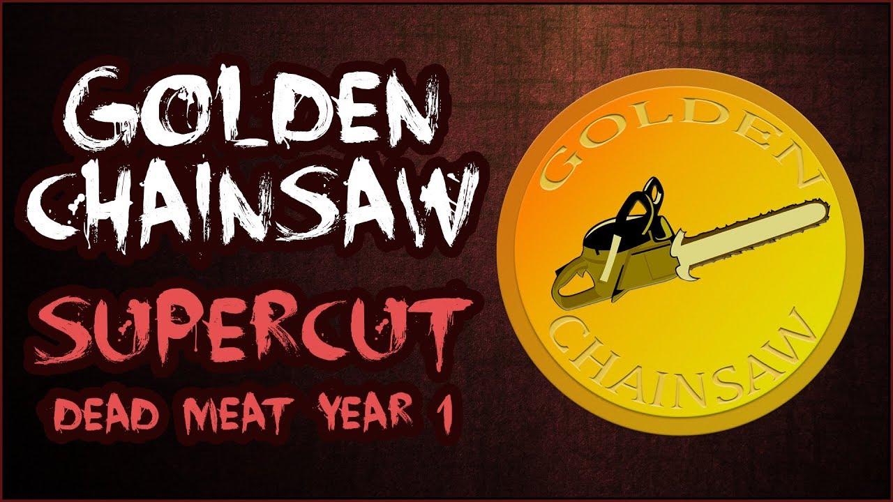Golden Chainsaw Recipients (SUPERCUT // Dead Meat Year 1)
