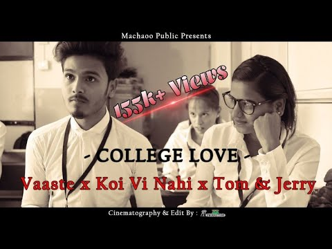 vaaste-x-koi-vi-nahi-x-tom-&-jerry- -college-love-#machaoopublic48