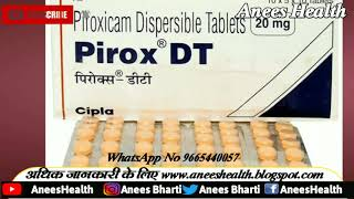 Pirox Dt Tabletsis used to reduce pain, swelling, andjoint stiffnessfromarthritis Piroxicam tab