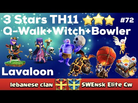 Clash Of Clan 🌟 3 Stars TH11 With Lavaloon & Q-Walk+Witch+Bowler #72 🌟