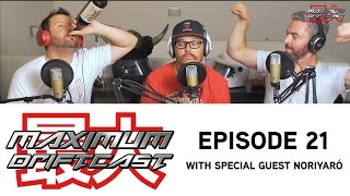 21 - MAXIMUM Driftcast: Lost in Transition (with special guest Alexi Smith AKA Noriyaro)