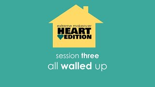 ALL WALLED UP (Shift - Extreme Makeover, Heart Edition, Part 3)