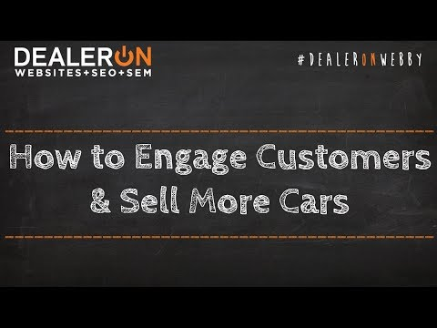 How to Engage Customers & Sell More Cars