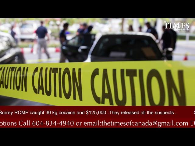 Surrey RCMP caught 30 Kg Cocaine and $125,000