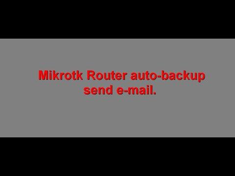 Mikrotik router auto backup send E-mail.