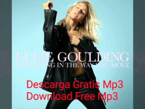 Something In The Way You Move -  Ellie Goulding (Descarga Mp3 Gratis Download Free Mp3)