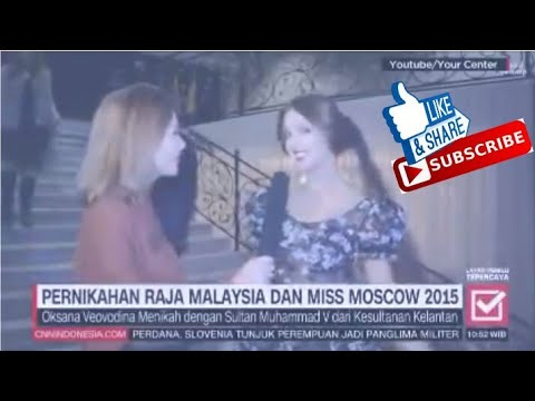 PERNIKAHAN RAJA MALAYSIA DAN MISS MOSCOW 2015