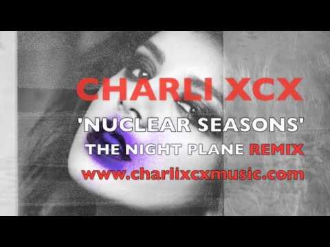 Charli XCX  Nuclear Seasons The Night Plane Remix