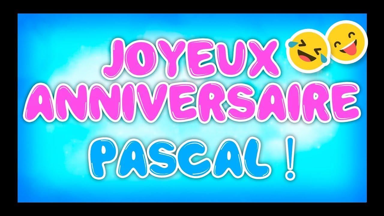 Joyeux Anniversaire Pascal - Happy Birthday - YouTube