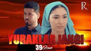 Yuraklar jangi (o'zbek serial) | Юраклар жанги (узбек сериал) 39-qism