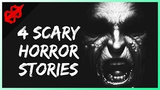 4 True Scary Horror Stories