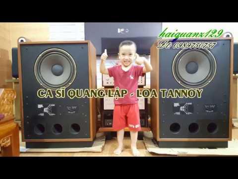 Loa Tannoy, trình diễn cùng ca sĩ Quang Lập