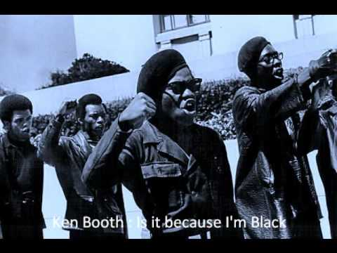 Ken Booth: Is it because I'm black