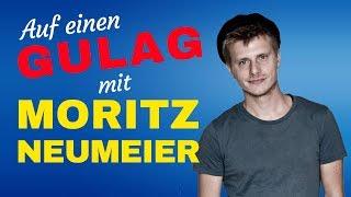 Auf einen Gulag mit Moritz Neumeier