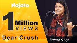 Video Dear Crush- Best Short Hindi Love Poetry |Amazing Cute Best Storytelling by Shweta Singh |Nojoto download MP3, 3GP, MP4, WEBM, AVI, FLV Agustus 2018
