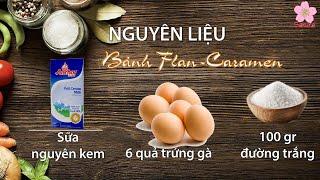 Cách làm bánh Flan - Caramen ngon tuyệt dễ làm | Cách làm Caramen