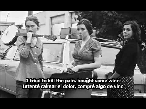 The Be Good Tanyas - Waiting  Around to Die - subtitulada