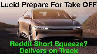 Lucid Motors LCID Prepares For Take Off As Deliveries on Track | Reddit Short Squeeze HUGE POTENTIAL