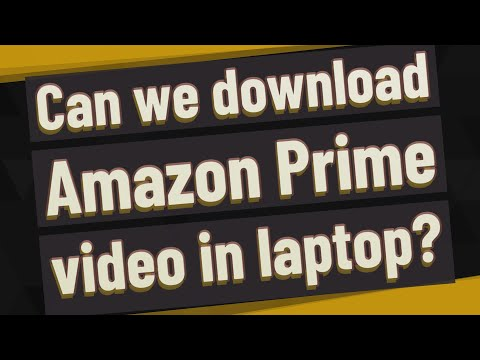 Can We Download Amazon Prime Video In Laptop?