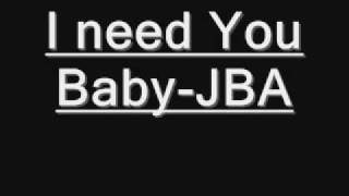 I Need You Baby-JBA