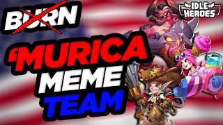 Idle Heroes - 'Murica Meme Team