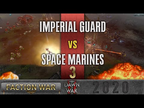 Dawn of War 2 - Faction Wars 2020 | Imperial Guard v Space Marines #3