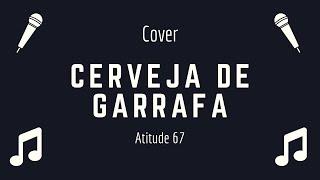 Baixar Cover Cerveja de Garrafa - Atitude 67 (Ukulele)