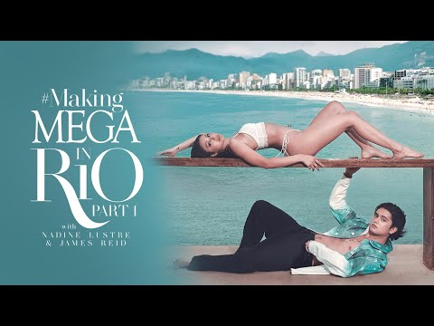 Making MEGA in Rio Part 1 with Nadine Lustre and James Reid