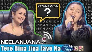 Tere Bina Jiya Jaye Na - Neelanjana - Indian Idol 10 - Lata Mangeshkar - Neha Kakkar - 2018