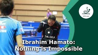 Ibrahim Hamato - Nothing is Impossible
