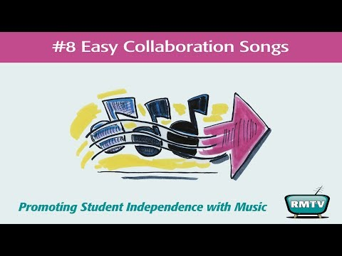 Rick Morris - Music in the Classroom - Episode 8 - Easy Collaboration Songs