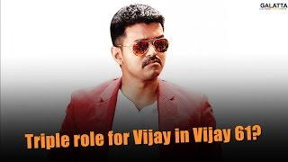 Triple Role For Vijay In Vijay 61 With #Kajal #Samantha #NithyaMenon