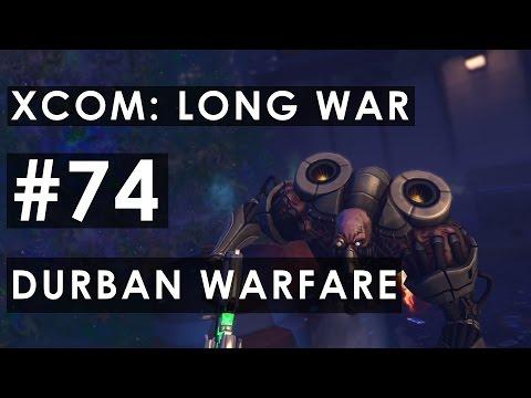 XCOM: Long War - M-Kom #74 - Durban Warfare