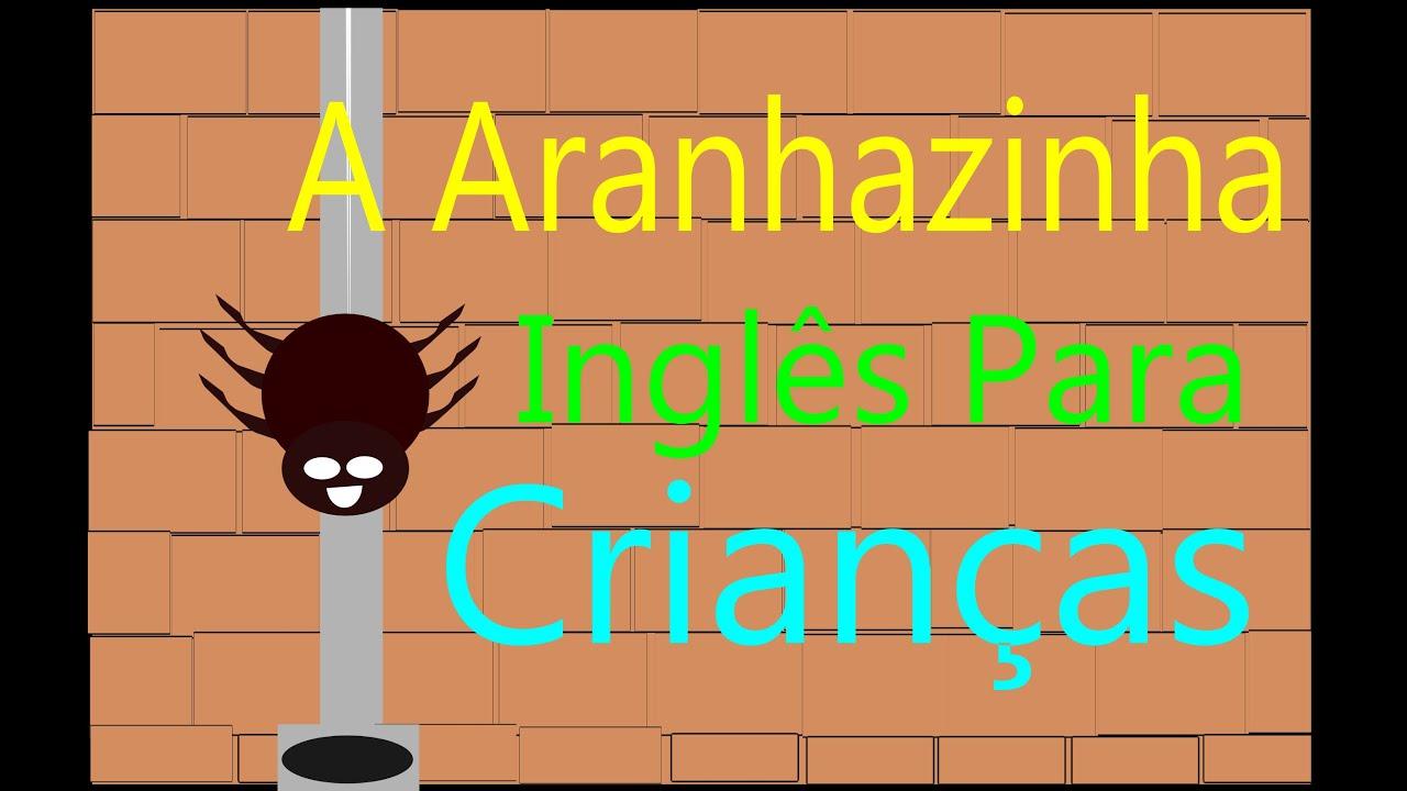 Inglês Para Crianças A Aranhazinha Música Infantil Inglês Youtube