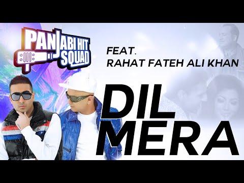 Dil Mera - Panjabi Hit Squad Feat Rahat Fateh Ali Khan