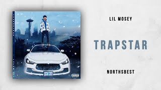 Lil Mosey - Trapstar (Northsbest)