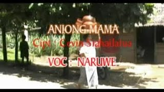 Naruwe - ANIONG MAMA