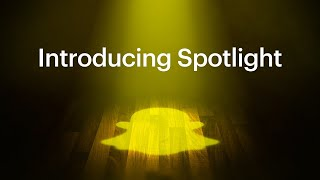 Introducing Spotlight On Snapchat 🔦