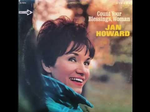 Jan Howard - Count your blessings woman