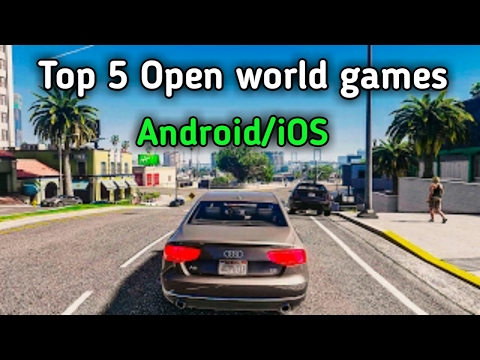 Top 5 Best Open World Games Of 2017 | Android & IOS
