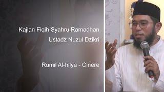 Kajian Fiqih Ramadhan - Ustadz Nuzul Dzikri - Rumil Al-Hilya Cinere